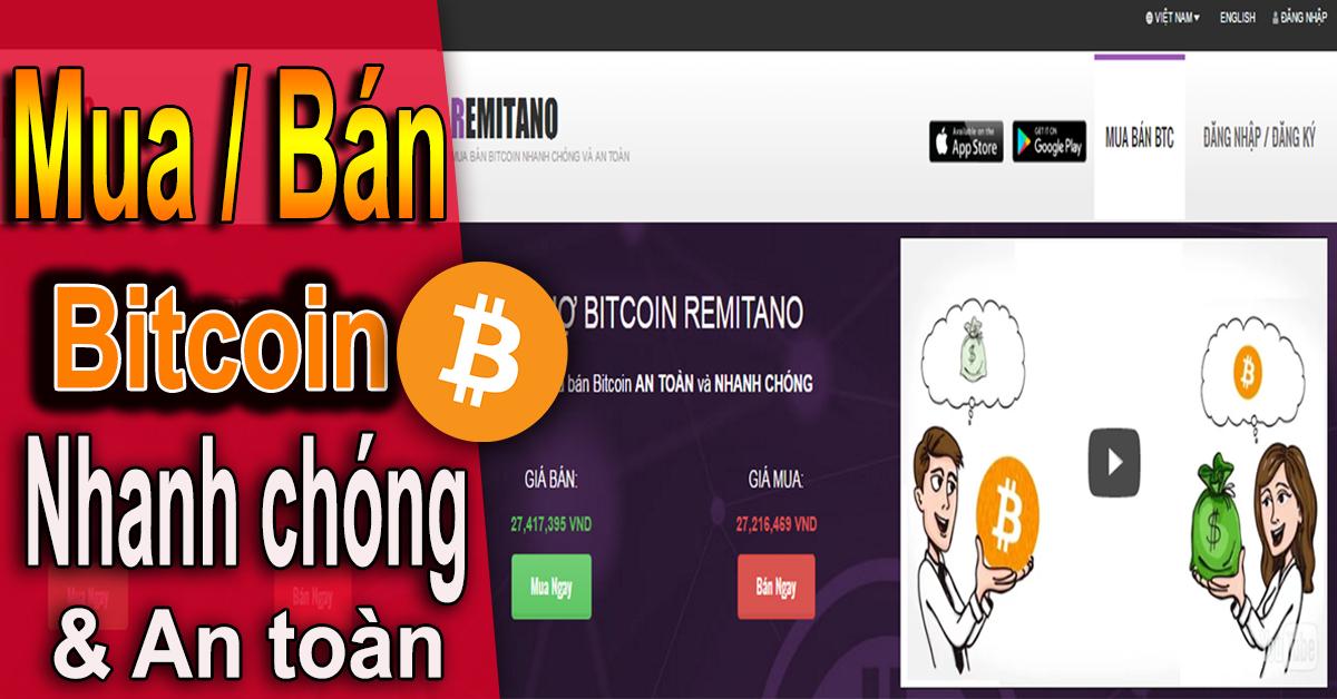 Remitano chợ mua bán Bitcoin an toàn và uy tín
