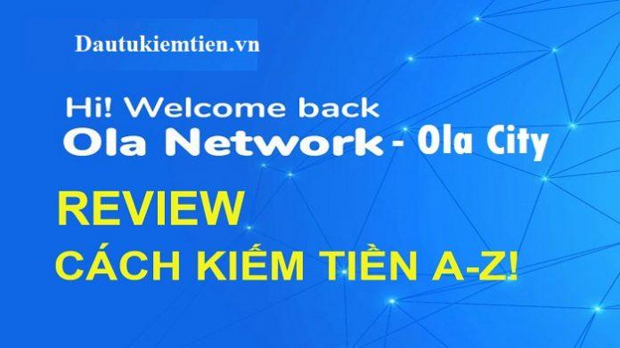 Ola City là gì ? Nền tảng kiếm tiền hoàn tiền tốt nhất Việt Nam