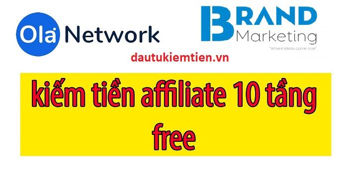Ola Network kênh kiếm tiền an toàn và hiệu quả nhất
