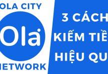 Giới thiệu người dùng và kiếm tiền cùng Ola City