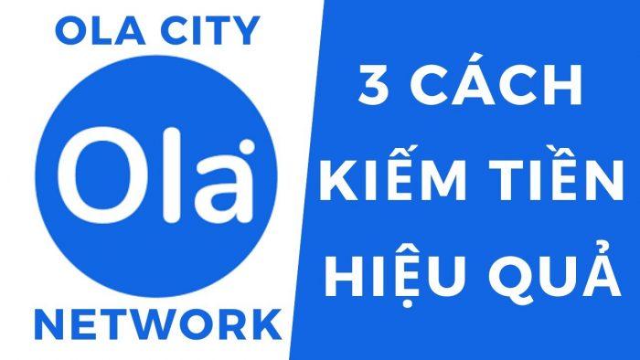 Kiếm tiền hiệu quả cùng Ola City