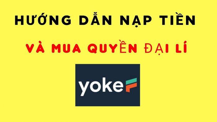 Nạp tiền mua quyền đại lý đơn giản tại Yokef