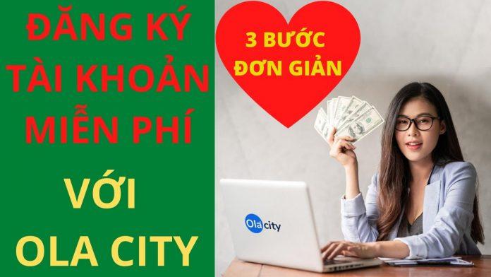 3 bước kiếm tiền siêu dễ dàng với nền tảng Ola City