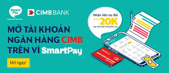 Nhận ngay 20K khi mở tài khoản ngân hàng CIMB trên ví