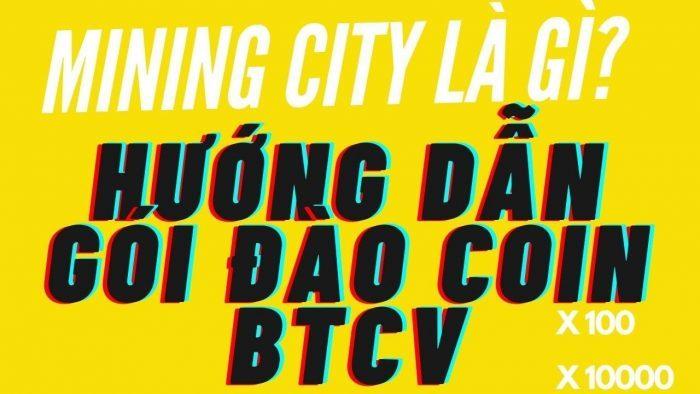 Hướng dẫn mua đào coin BTCV trên Mining City