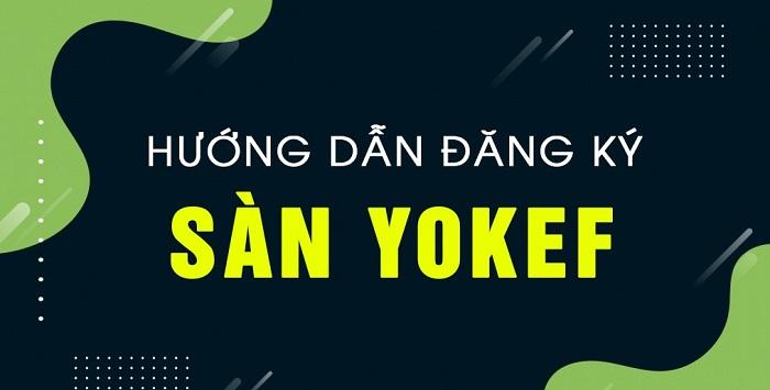 Đăng kí kiếm tiền cùng YOKEF
