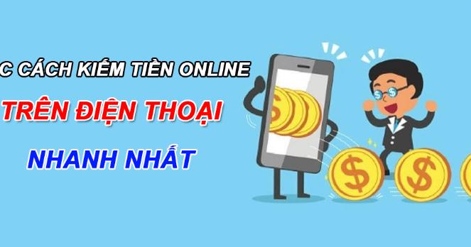 Kiếm tiền online bẳng app điện thoại an toàn