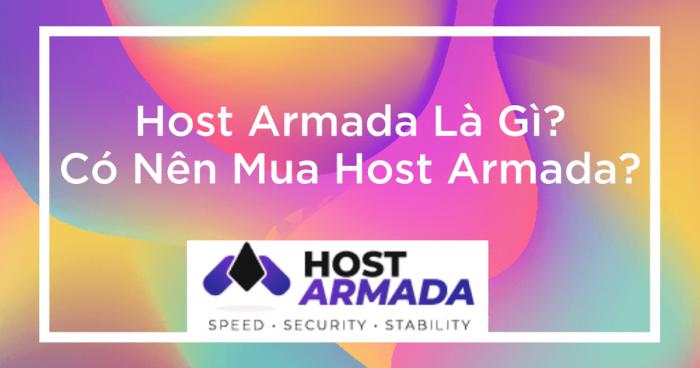 Host Armada là như thế nào ? Có Nên Mua Hosting tại Armada Hay Không ?