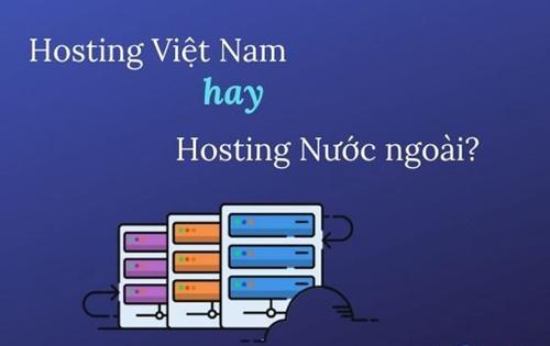 Việc sử dụng Hosting Việt nam hay nước ngoài phụ thuộc vào nhu cầu người dùng