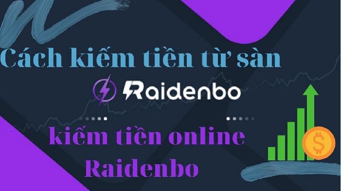 Cách tạo ra nguồn thu nhập thụ động cùng sàn RaidenBO !