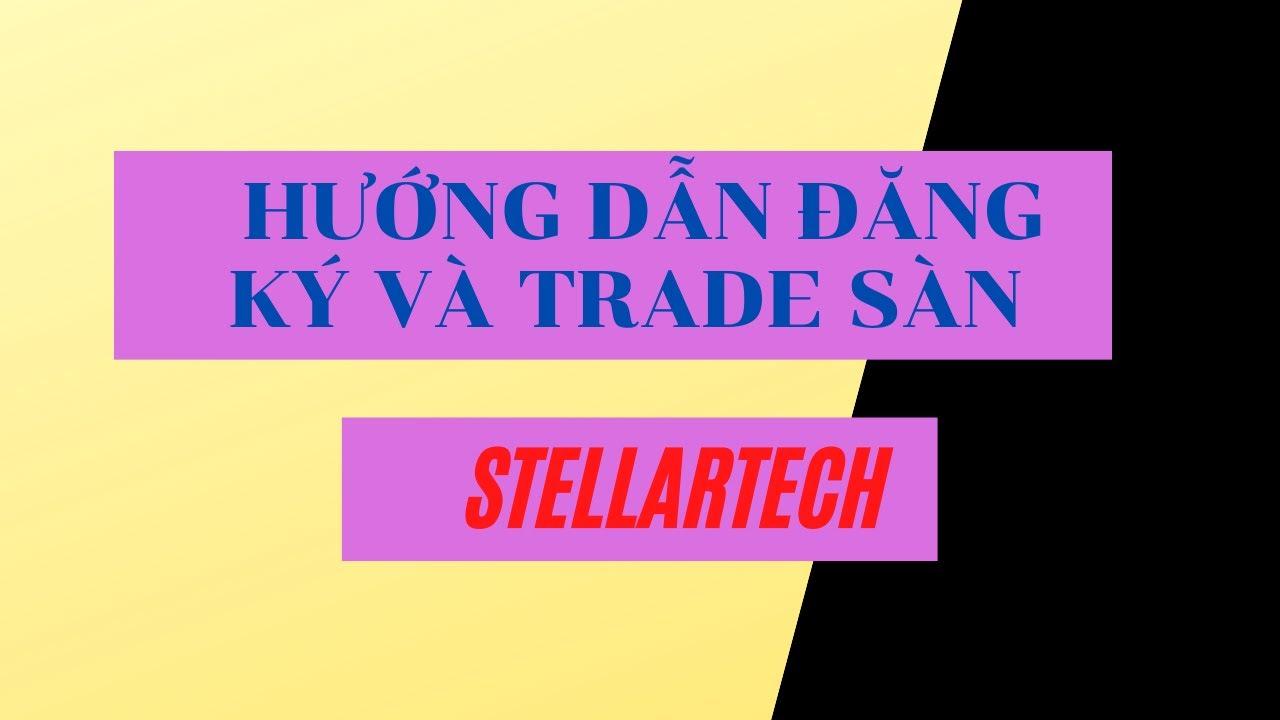 Kiếm tiền cùng sàn Sàn giao dịch StellarTech