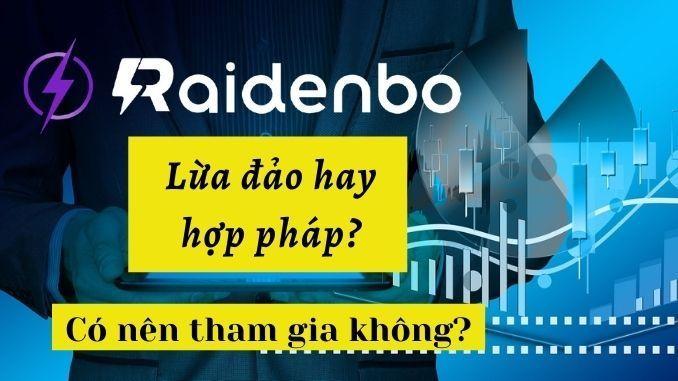 Tại Việt Nam, RaidenBO hoàn toàn hợp pháp nhé