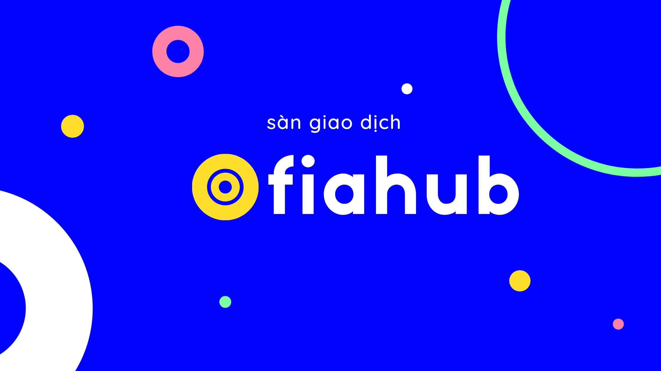 Sàn Fiahub là gì? Thông tin về sàn Fiahub