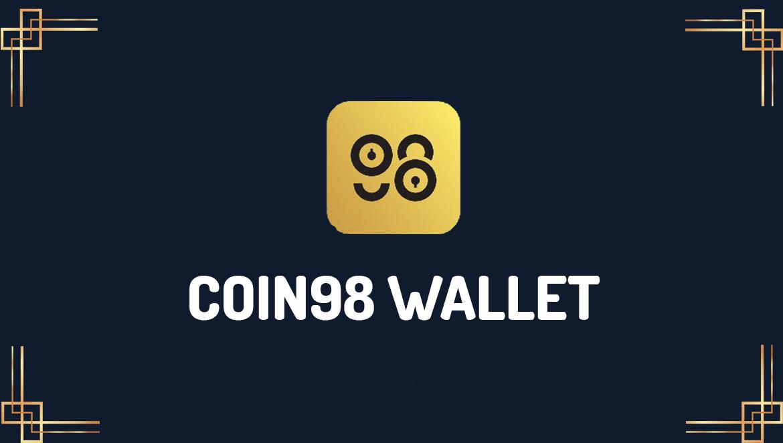 Coin98 Wallet là gì? Chức năng của ví Coin98