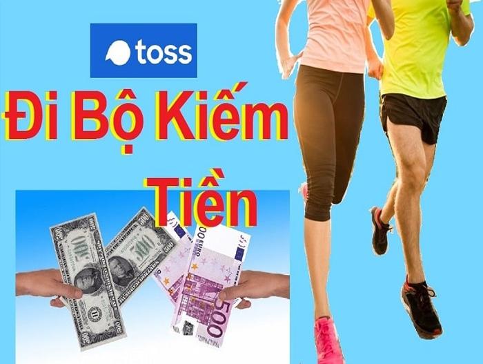 Toss cũng được biết đến là app đi bộ kiếm tiền Hot nhất trong thời gian vừa qua