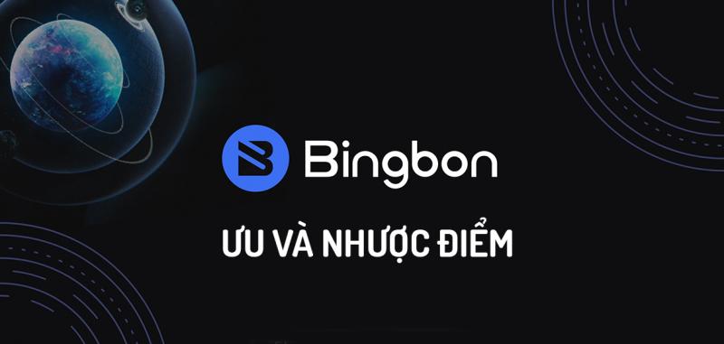 Đánh giá ưu nhược điểm sàn giao dịch BingBon