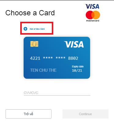 Bạn cần nhập mã CVV hoặc chọn Add thẻ mới (nếu chưa tồn tại thẻ)
