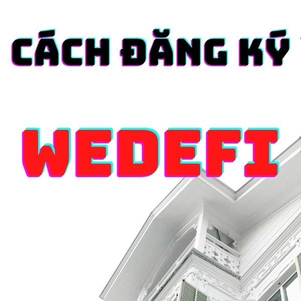 cách đăng ký tài khoản wedefi
