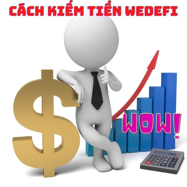cách kiếm tiền với wedefi