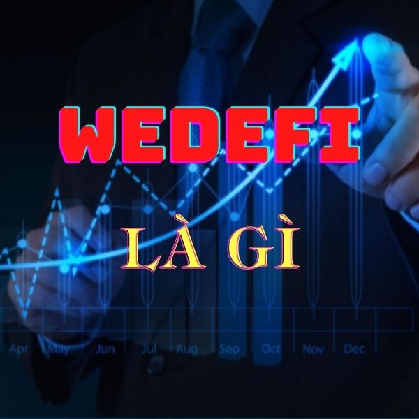 wedefi LÀ GÌ