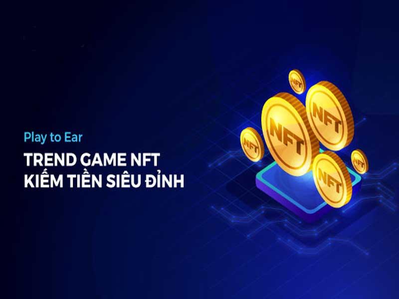 NFT Game ra mắt giúp cho người chơi cơ hội tìm kiếm thu nhập thực tế cực khủng